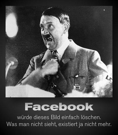Foto von Adolf Hitler am Rednerpult. Darunter der Text: Facebook würde dieses Bild einfach löschen. Was man nicht sieht, existiert ja nicht mehr.