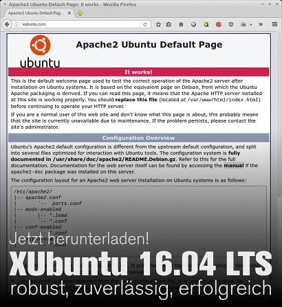 Screenshot des Webbrowsers, der die Startseite der XUbuntu-Distribution darstellt. Anstelle der Website gibt es eine Platzhalterseite des Apache-Webservers, weil offensichtlich die alte Konfiguration nicht mehr funktioniert oder beim Upgrade zerschossen wurde. Dazu der Text: 'Jetzt herunterladen! XUbuntu 16.04 LTS -- robust, zuverlässig, erfolgreich'.
