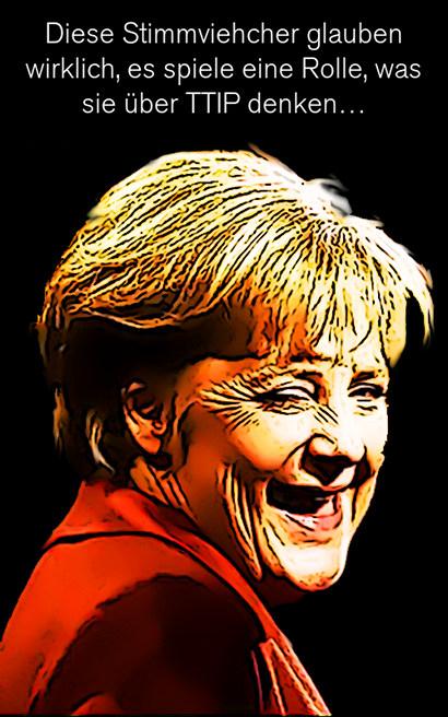 Sehr hässliches und durch Nachbearbeitung noch hässlicher gemachtes Bild einer lachenden Angela Merkel. Dazu der Text: 'Diese Stimmviecher glauben wirklich, es spiele eine Rolle, was sie über TTIP denken...'.
