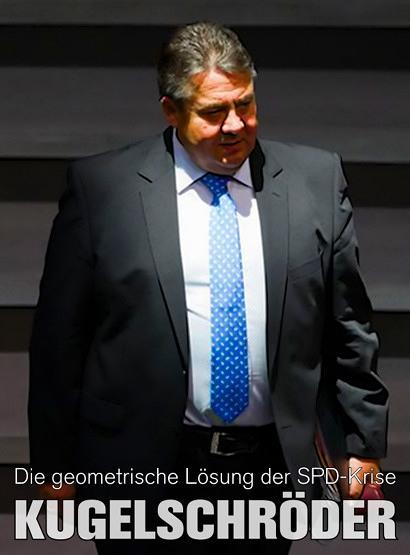 Ein unvorteilhaftes Foto von Sigmar Gabriel, auf dem man sieht, wie fett dieser Mensch inzwischen geworden ist. Dazu der Text: Die geometrische Lösung der SPD-Krise: Kugelschröder