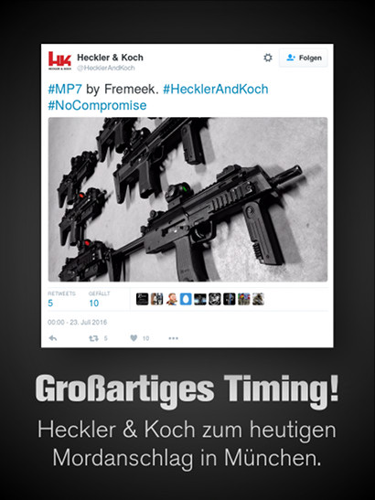 Tweet von @HecklerAndKoch vom 23. Juli, 0:00 Uhr. Ein sehr ästhetisch ansprechendes Foto einer Maschinenpistole. Dazu der Text #MP7 by Fremeek. #HecklerAndKoch #NoCompromise. -- Mein Text darunter: 'Großartiges Timing: Heckler & Koch zum Mordanschlag in München.'