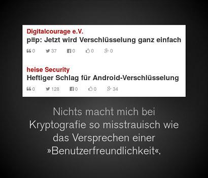 Screenshot aus Rivva, zwei Schlagzeilen direkt untereinander. Erst: 'Digitalcourage e.V.: p=p: Jetzt wird Verschlüsselung ganz einfach', danach 'heise Security: Heftiger Schlag für Android-Verschlüsselung'. Darunter mein Text 'Nichts macht mich bei Kryptografie so misstrauisch wie das Versprechen einer Benutzerfreundlichkeit'.