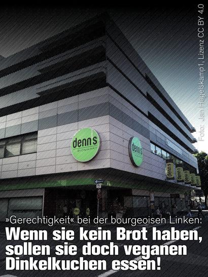 Foto Denn's Biomarkt -- Dazu der Text: 'Gerechtigkeit' bei der bourgeoisen Linken: Wenn sie kein Brot haben, sollen sie doch veganen Dinkelkuchen essen!