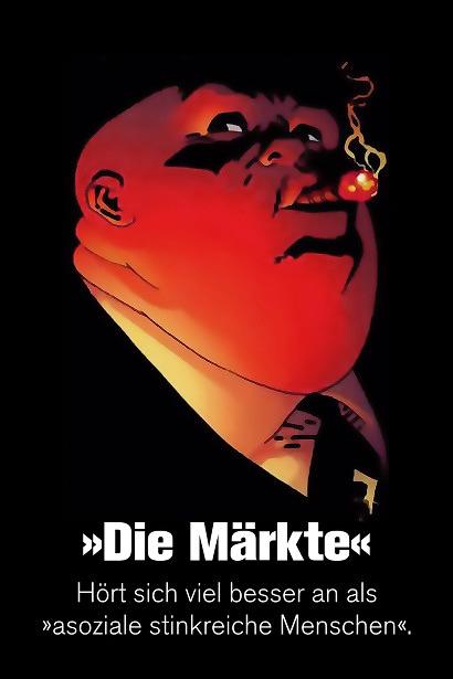 »Die Märkte« -- Hört sich viel besser an als »asoziale stinkreiche Menschen«.