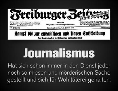 Schlagzeile der Wochenendeausgabe der Freiburger Zeitung (mit neuem Wehrmachtbericht) vom 2. Januar 1943: Kampf bis zur endgültigen und klaren Entscheidung -- Der Neujahrsaufruf des Führers an das deutsche Volk -- Dazu mein Text: Journalimus. Hat sich schon immer in den Dienst jeder noch so miesen und mörderischen Sache gestellt und sich für Wohltäterei gehalten.