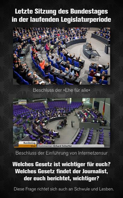 Letzte Sitzung des Bundestages in der laufenden Legislaturperiode -- Foto eines vollen Plenarsaales bei der Abstimmung, darunter der Text: Beschluss der 'Ehe für alle' -- Foto eines spärlich besetztzen Plenarsaales bei der Abstimmung, darunter der Text: Beschluss der Einführung von Internetzensur -- Welches Gesetz ist wichtiger für euch? Welches Gesetz finder der Journalist, der euch berichtet, wichtiger? -- Diese Frage richtet sich auch an Schwule und Lesben.