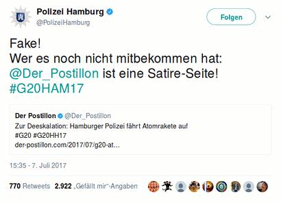 Tweet von @PolizeiHamburg: Fake! Wer es noch nicht mitbekommen hat: @Der_Postillon ist eine Satire-Seite! #G20HAM17 -- Referenziert Tweet von @Der_Postillon: Zur Deeskalation: Hamburger Polizei fährt Atomrakete auf #G20 #G20HAM17