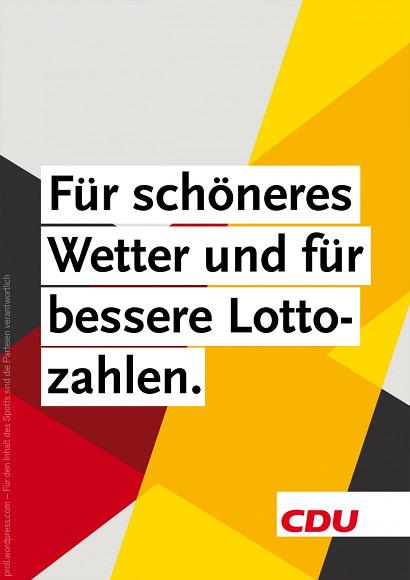 Für schöneres Wetter und bessere Lottozahlen. CDU