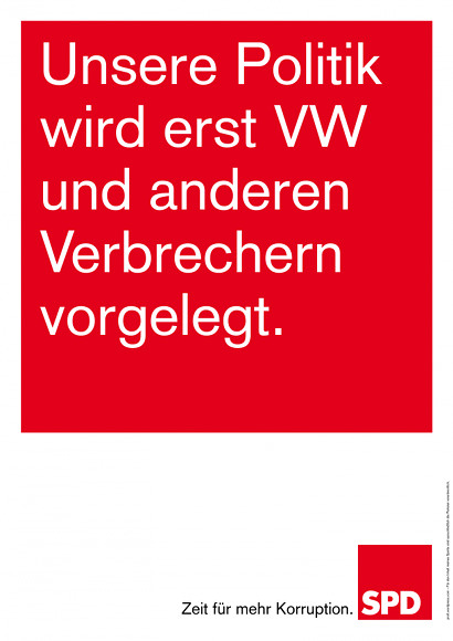 Unsere Politik wird erst VW und anderen Verbrechern vorgelegt. -- Zeit für mehr Korruption. -- SPD