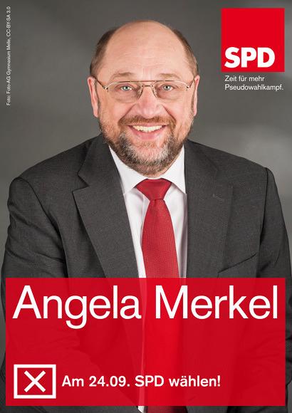 Bild im Stile des aktuellen Personenwahlplakates 'Martin Schulz' der SPD. Foto von Martin Schulz. Darunter der Text: Angela Merkel -- [x] Am 24.09. SPD wählen! -- SPD -- Zeit für mehr Pseudowahlkampf.