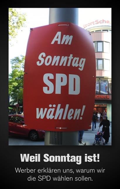 SPD-Wahlplakat im Landtagswahlkampf Niedersachsen 2017 -- Am Sonntag SPD wählen! -- Dazu mein Text: Weil Sonntag ist! Werber erklären uns, warum wir die SPD wählen sollen.