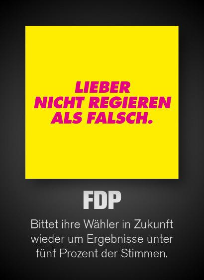 Twitterbildtafel der FDP zum heutigen Scheitern der Koalitionsverhandlungen mit der CDU und den Grünen: LIEBER NICHT REGIEREN ALS FALSCH -- Dazu mein Text: FDP. Bittet ihre Wähler in Zukunft wieder um Ergebnisse unter fünf Prozent der Stimmen.