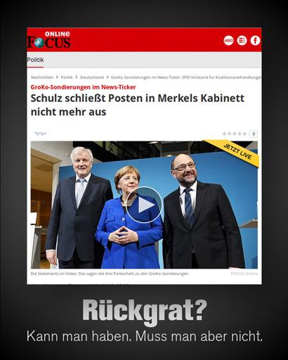 Screenshot Focus Online -- Titel: GroKo-Sondierungen im News-Ticker: Schulz schließt Posten in Merkels Kabinett nicht mehr aus -- Darunter mein Text: Rückgrat? Kann man haben. Muss man aber nicht.