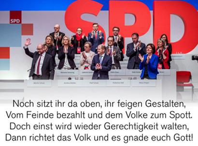 Foto des geschlossen für die große Koalition stimmenden Vorstandes der SPD auf dem jüngsten SPD-Bundesparteitag. Dazu der Text: Noch sitzt ihr da oben, ihr feigen Gestalten, / Vom Feinde bezahlt und dem Volke zum Spott. / Doch einst wird wieder Gerechtigkeit walten, / Dann richtet das Volk und es gnade euch Gott!