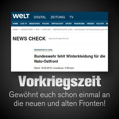 Screenshot Schlagzeile welt.de -- Brennpunkte (DPA): Bundeswehr fehlt Winterkleidung für die Nato-Ostfront -- Mein Text dazu: Vorkriegszeit! Gewöhnt euch schon einmal an die neuen und alten Fronten!
