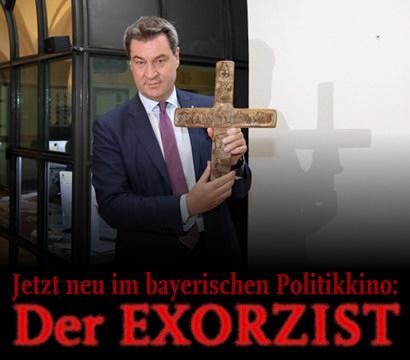 Markus Söder hält ein Kreuz in der Hand, das er in einer Behörde aufhängt. Darunter mein Text: Jetzt neu im bayerischen Politikkino: Der Exorzist.
