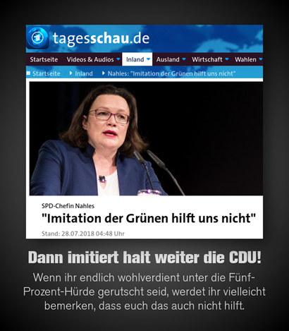 Screenshot einer Tagesschau-Schlagzeile: 'SPD-Chefin Nahles: Imitation der Grünen hilft uns nicht'. Dazu mein Text: 'Dann imitiert halt weiter die CDU! Wenn ihr endlich wohlverdient unter die Fünf-Prozent-Hürde gerutscht seid, werdet ihr vielleicht bemerken, dass euch das auch nicht hilft.'