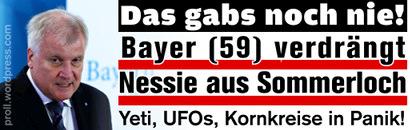 Foto von Horst Seehofer. Dazu mein Text: Das gabs noch nie! Bayer (59) verdrängt Nessie aus Sommerloch -- Yeti, UFOs, Kornkreise in Panik!