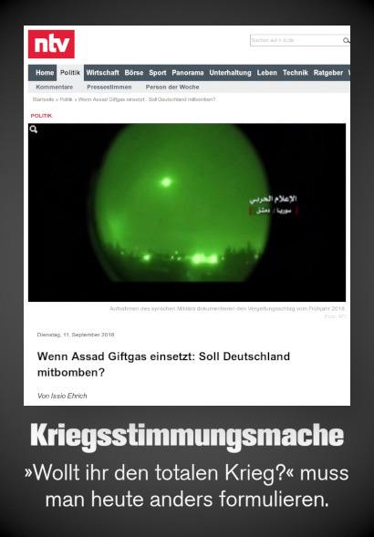 Screenshot der Website von n-tv mit der Überschrift: Wenn Assad Giftgas einsetzt: Soll Deutschland mitbomben? -- Dazu mein Text: Kriegsstimmungsmache. 'Wollt ihr den totalen Krieg?' muss man heute anders formulieren.