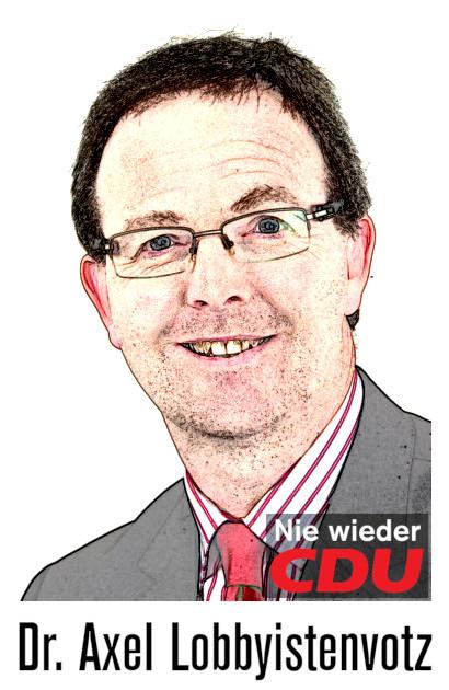 Nie wieder CDU -- Dr. Axel Lobbyistenvotz