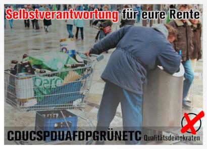 Foto eines Mannes, der in München Pfandflaschen aus Mülleimern einsammelt. Dazu der Text: Selbstverantwortung für eure Rente -- CDUCSPDUAFDPGRÜNETC -- Qualitätsdemokraten