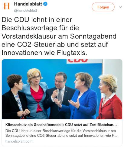 Tweet von @handelsblatt, verifizierter Account des Handelsblattes, vom 2. Juli 2019, 10:37 Uhr -- Die CDU lehnt in einer Beschlussvorlage für die Vorstandsklausur am Sonntagabend eine CO2-Steuer ab und setzt auf Innovationen wie Flugtaxis.