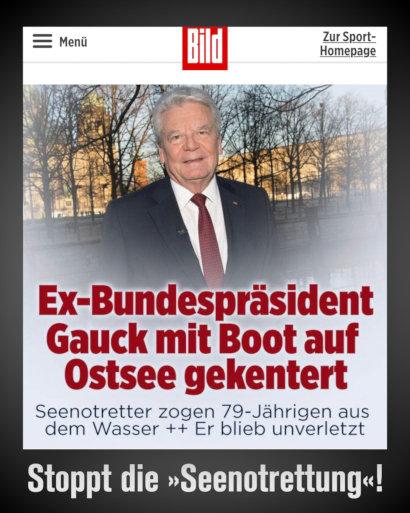Screenshot der Bildzeitungs-App -- Ex-Bundespräsident Gauck mit Boot auf Ostsee gekentert -- Seenotretter zogen den 79-Jährigen aus dem Wasser -- Er blieb unverletzt -- Darunter mein Text: Stoppt die Seenotrettung.
