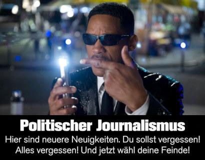 Politischer Journalismus -- Hier sind neuere Neuigkeiten. Du sollst vergessen! Alles vergessen! Und jetzt wähl deine Feinde!