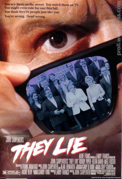 Nachbearbeitetes Poster für den John-Carpenter-Film 'They Live', in der Brille spiegelt sich die Bundesregierung, und der Film heißt 'They Lie', ansonsten ist nichts verändert.