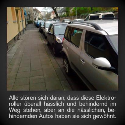 Alle stören sich daran, dass diese Elektroroller überall hässlich und behindernd im Weg stehen, aber an die hässlichen, behindernden Autos haben sie sich gewöhnt.