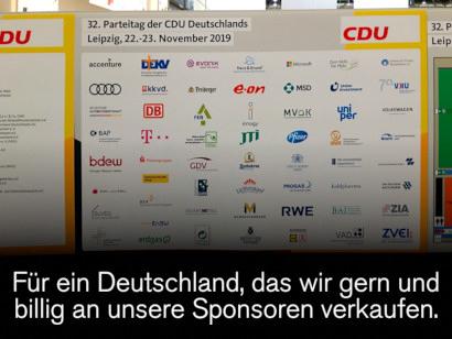 Auf dem Parteitag der CDU aufgestellte Tafel mit allen Sponsoren des Parteitages -- Dazu der Text: Für ein Deutschland, das wir gern und billig an unsere Sponsoren verkaufen.