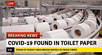 Screenshot von einem Nachrichtensender -- BREAKING NEWS -- COVID-19 FOUND IN TOILET PAPER -- STRAIN OF DEADLY VIRUS BREEDS RAPIDLY IN TISSUE FIBRES