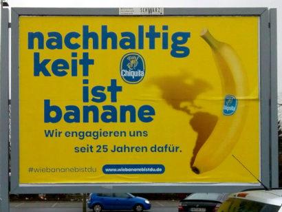 Werbeplakat von Chiquita -- Nachhaltigkeit ist Banane -- Wir engagieren uns seit 25 Jahren dafür -- #wiebananebistdu