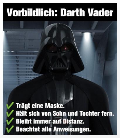 Bild von Darth Vader. Dazu der Text: Vorbildlich: Darth Vader -- Trägt eine Maske. Hält sich von Sohn und Tochter fern. Bleibt immer auf Distanz. Beachtet alle Anweisungen.