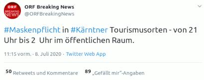 Tweet von @ORFBreakingNews, 8. Juli 2020, 11:15 Uhr -- #Maskenpflicht in #Kärntner Tourismusorten - von 21 Uhr bis 2  Uhr im öffentlichen Raum.
