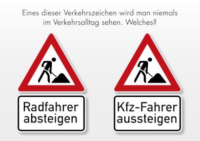 Eines dieser Verkehrszeichen wird man niemals im Verkehrsalltag sehen. Welches? -- Eine Abbildung des Verkehrszeichens 'Arbeitsstelle' mit Zusatzschild 'Radfahrer absteigen' -- Eine Abbildung des Verkehrszeichens 'Arbeitsstelle' mit Zusatzschild 'Kfz-Fahrer aussteigen'